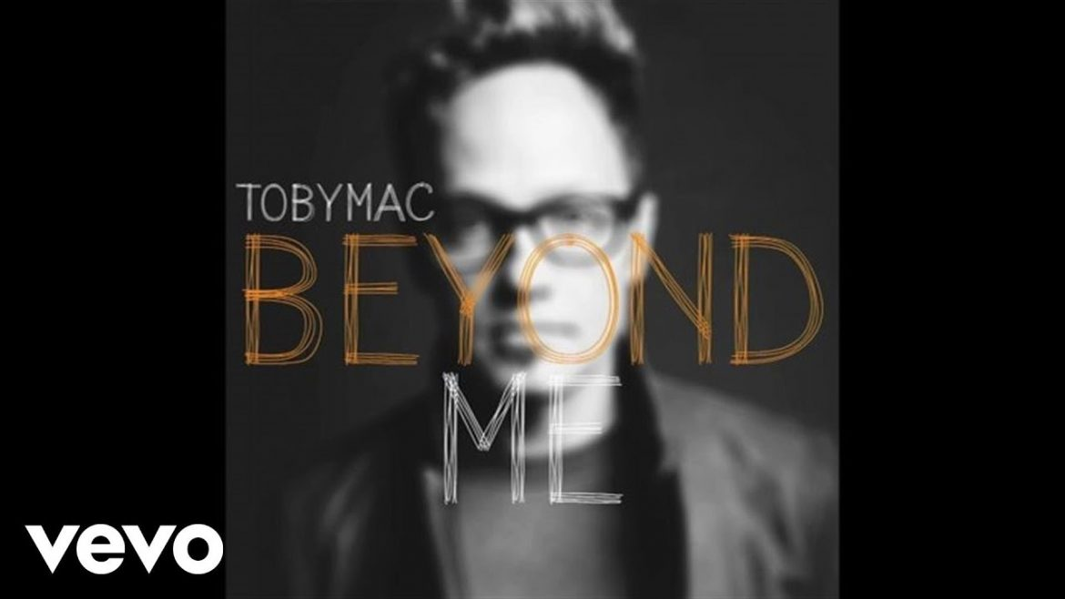 TobyMac – Beyond Me (Audio)