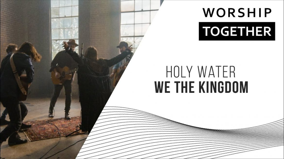 We The Kingdom // Holy Water // New Song Cafe