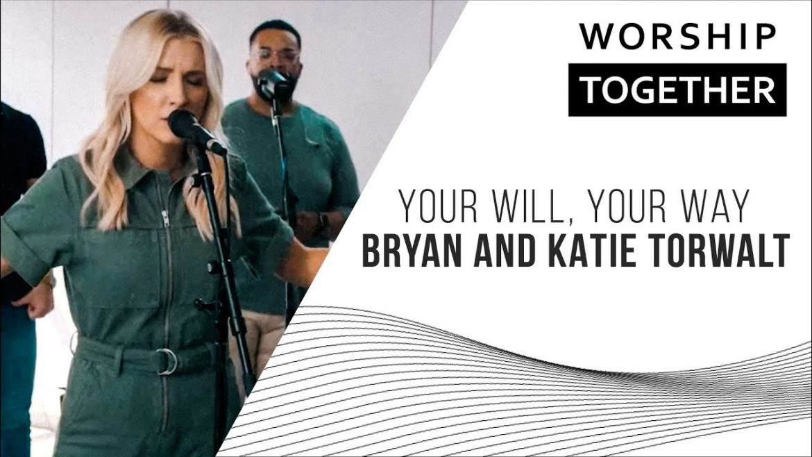 Your Will, Your Way // Bryan and Katie Torwalt // New Song Cafe
