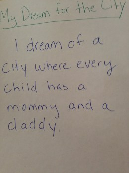 Dreams: A City Where Every Child Has a Mommy and Daddy