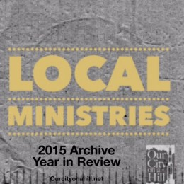 Local Ministries and We Built This City on…2015 Archive Year in Review