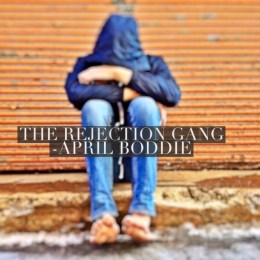 """""""The Rejection Gang """" by April Boddie"""