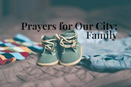 Prayers for Our City: August 14, 2017 – Family