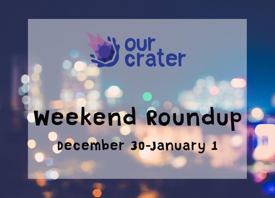 Weekend Roundup: December 30-January 1