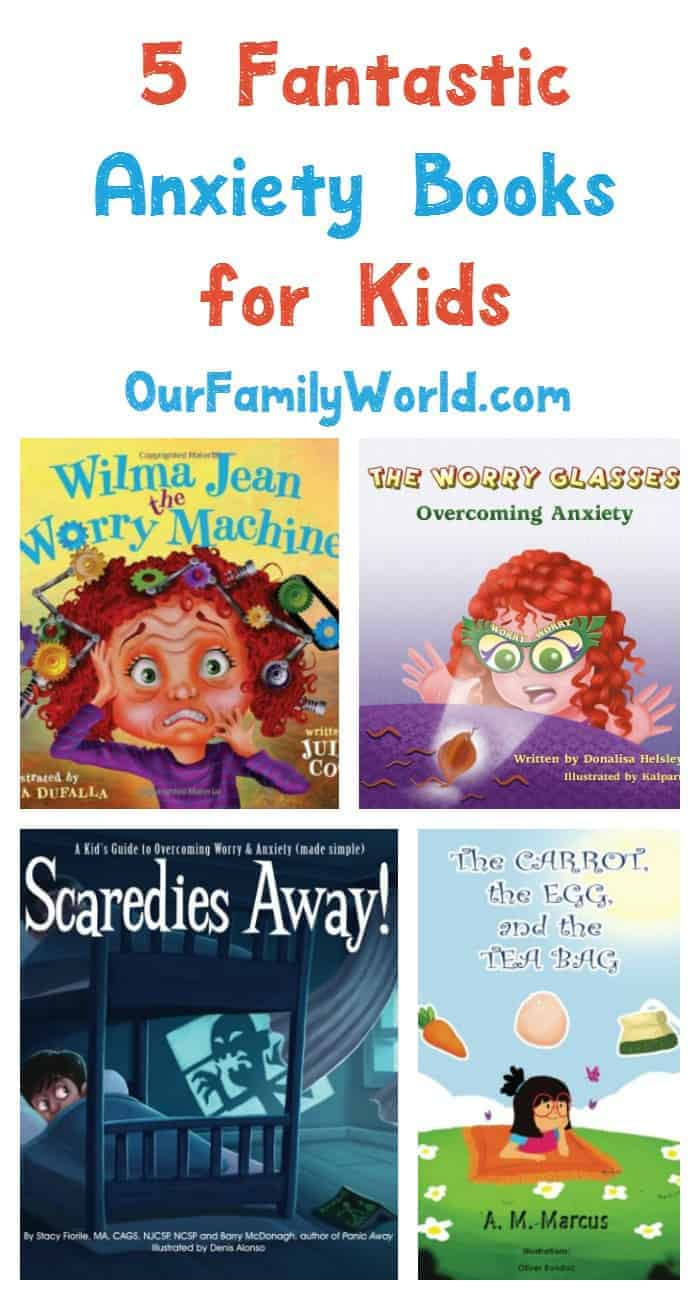5 Great Anxiety Books For Kids To Read OurFamilyWorld
