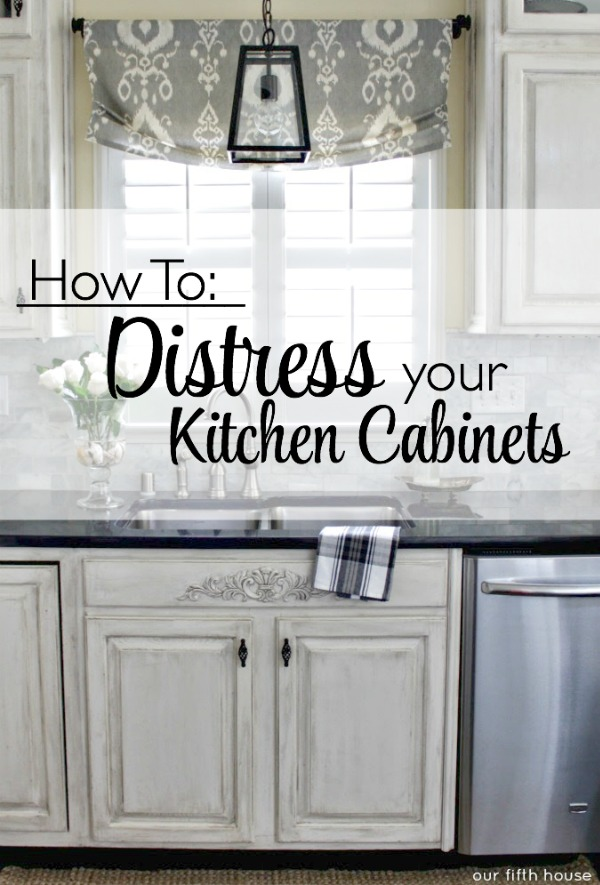 Distressed Kitchen Cabinets: How To Distress Your Kitchen Cabinets | Our  Fifth House - Distressed Kitchen Cabinets: How To Distress Your Kitchen Cabinets