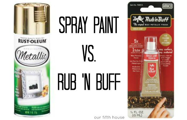 Spray Paint Vs Rub N Buff Our Fifth House