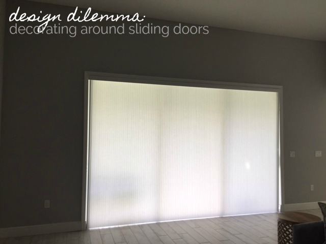design dilemma - decorating around sliding glass doors