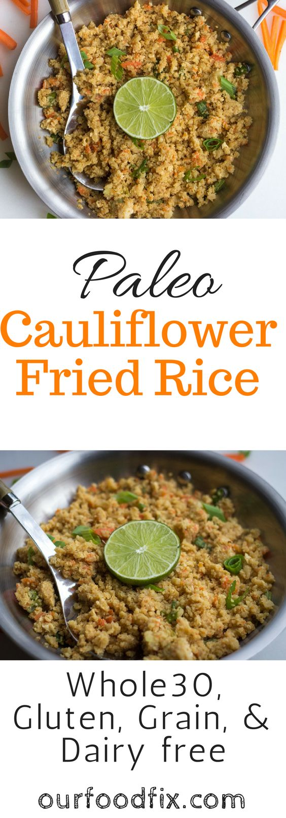Cauliflower fried rice | Paleo recipes | gluten free recipes | grain free recipes | dairy free recipes | Whole30 recipes | healthy dinner | recipe makeover | vegetarian recipes | one pot meal | leftovers