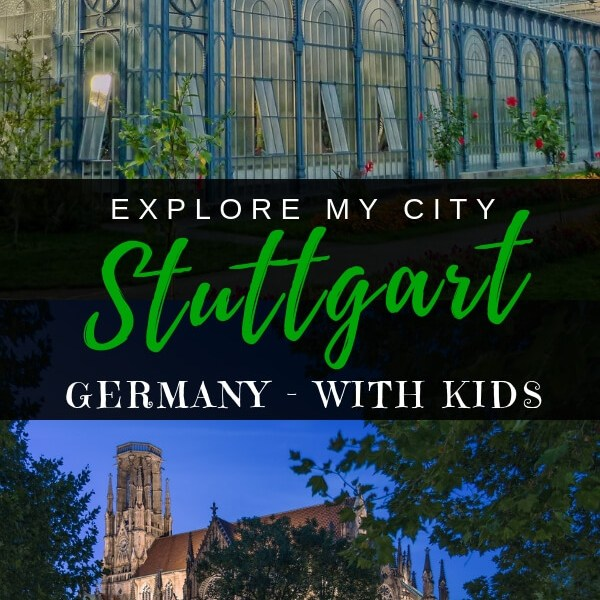 How to see the best of Stuttgart with Kids in 24 Hours | Guest Blogger Chelsea takes us through her favourite musn't miss highlights of Stuttgart Germany | Explore My City Guest Series on Our Globetrotters