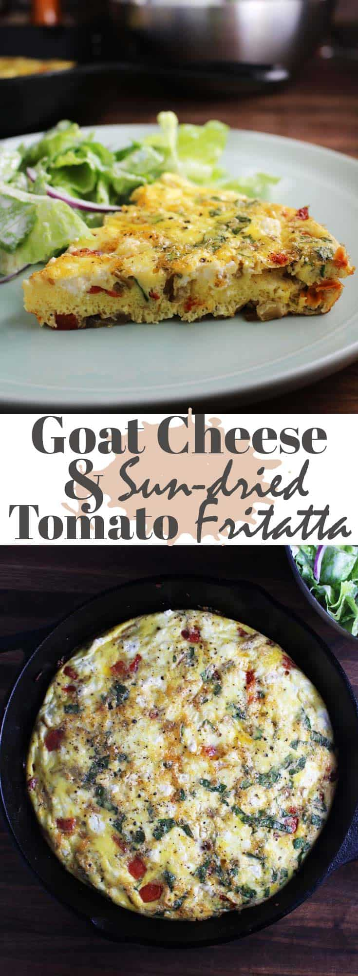 This easy frittata recipe is made with tangy goat cheese, sweet sun-dried tomatoes and basil. You can whip it up in 15 minutes, for a healthy brunch or a light dinner! #brunch #breakfast #lunch #easyrecipes