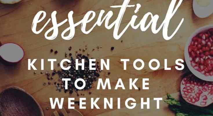 The Ultimate Kitchen Tool Guide for Weeknight Dinners