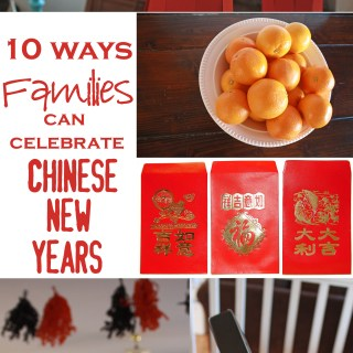 10 Ways Your Family Can Celebrate Chinese New Years