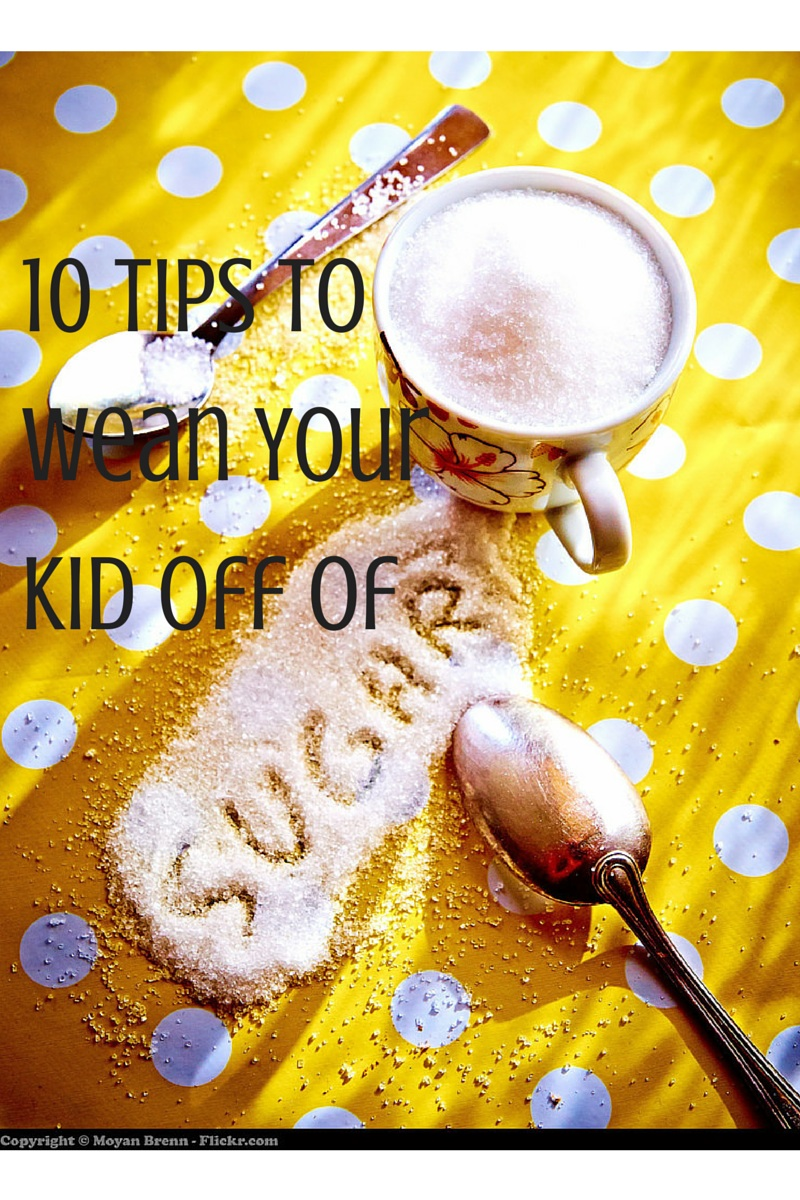 10 Tips to Wean Your Kid off of Sugar