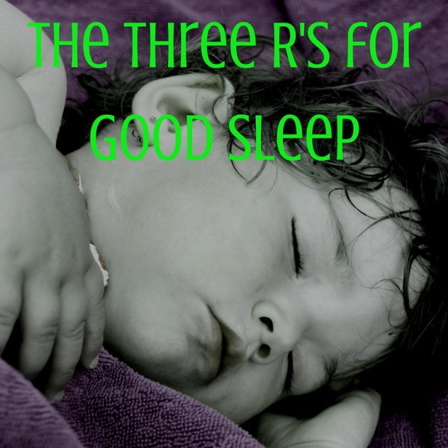 Three R's for Good Sleep