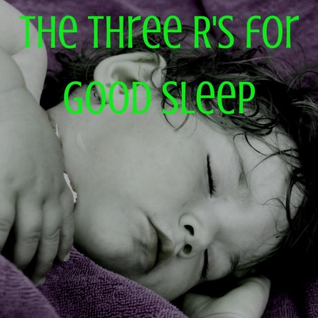 Three R's for Good Sleep