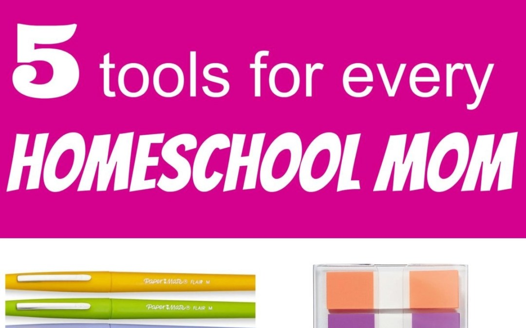 5 tools for every homeschool mom!