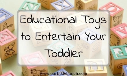 Great Educational Toys that will Entertain Your Toddler