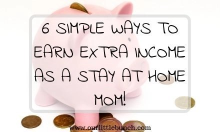 6 Simple Ways To Earn Extra Income As A Stay At Home Mom!