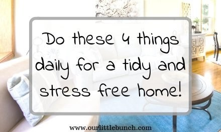 Do these 4 things daily for a tidy and stress free home!