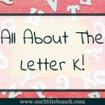 Letter Of The Week – All About K