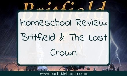 Britfield & the Lost Crown – A Homeschool Review