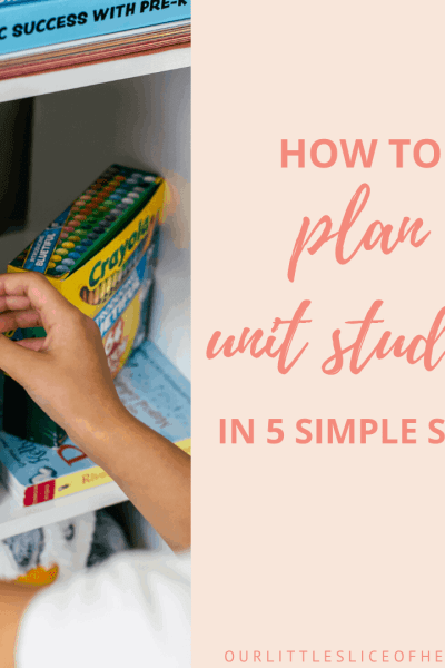 How to Plan Unit Studies in 5 Simple Steps