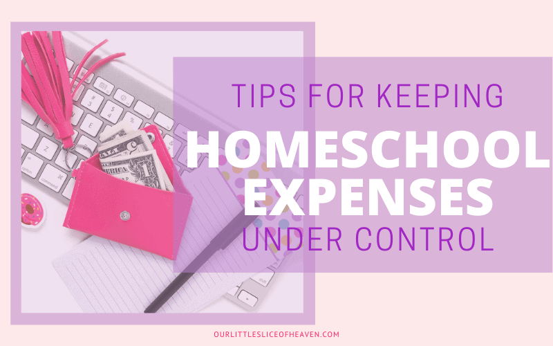 Tips for Keeping Homeschool Expenses Under Control