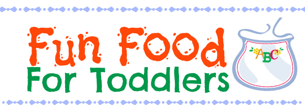 fun food for toddlers