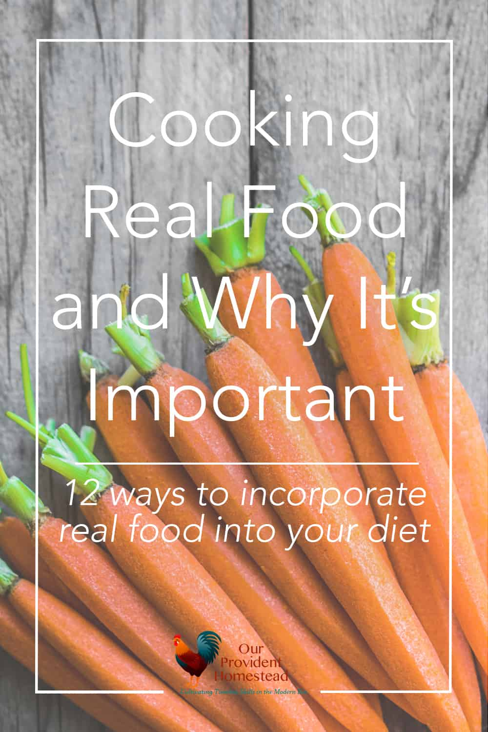 Do you want to learn how to cook real food for your family? We discuss real food, why it's important and 12 steps to incorporating it into your diet. #health #realfood #cookingrealfood #realfoodtips