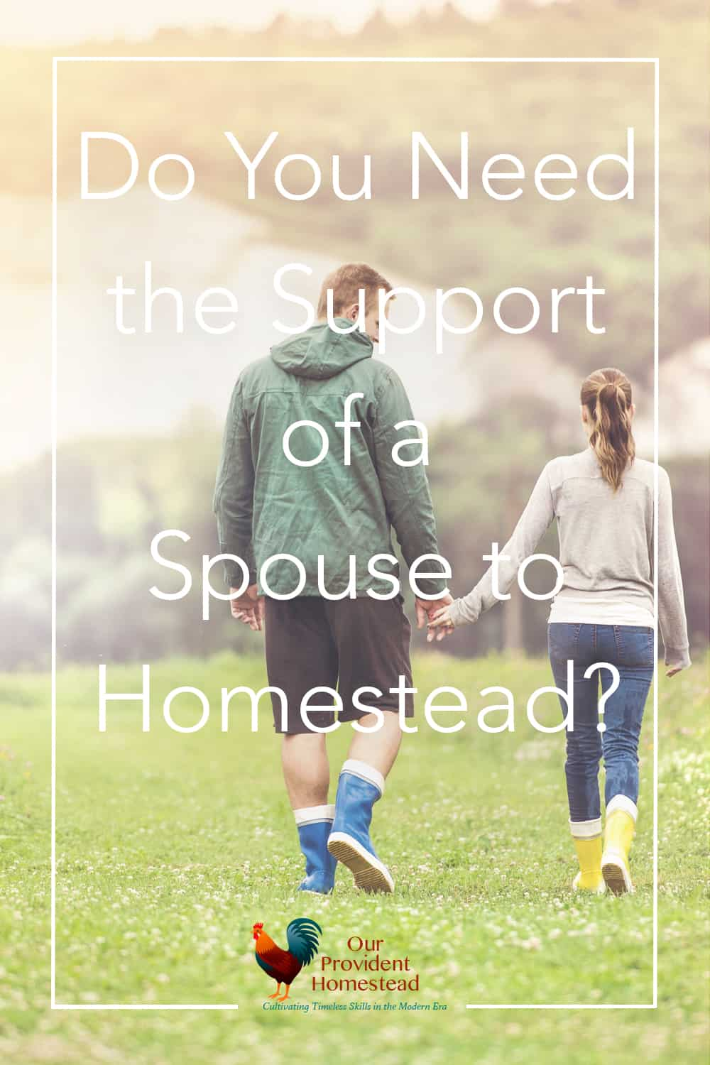 Do You Need the Support of a Spouse to Homestead? Click here to see why we think it is important to have the whole family involved in homesteading. #homesteading #marriage #homesteader