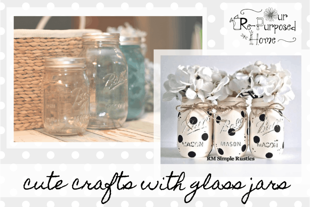 What To Do With Empty Glass Jars Our Re Purposed Home