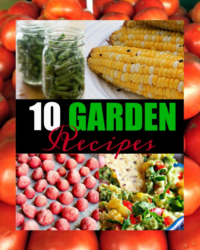 10 Garden Recipes