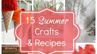 15 Summer Crafts and Recipes