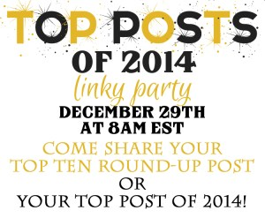 Top Posts of 2014 Link Party