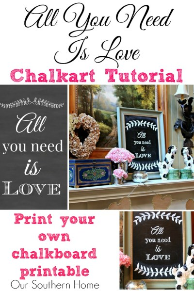 DIY your own All You Need Is Love chalkart or print the custom made printable. Perfect all year by Our Southern Home