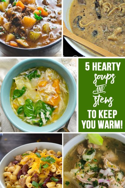 5 Hearty Soups and Stews