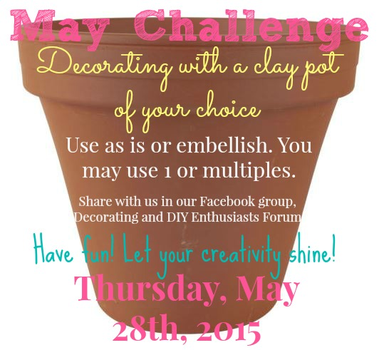 May Challenge for the Decorating and DIY Enthusiasts forum