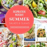 Yummy summer salads and slaws are great when the temps are hot! These are the fabulous features from this week's Inspiration Monday Link Party!