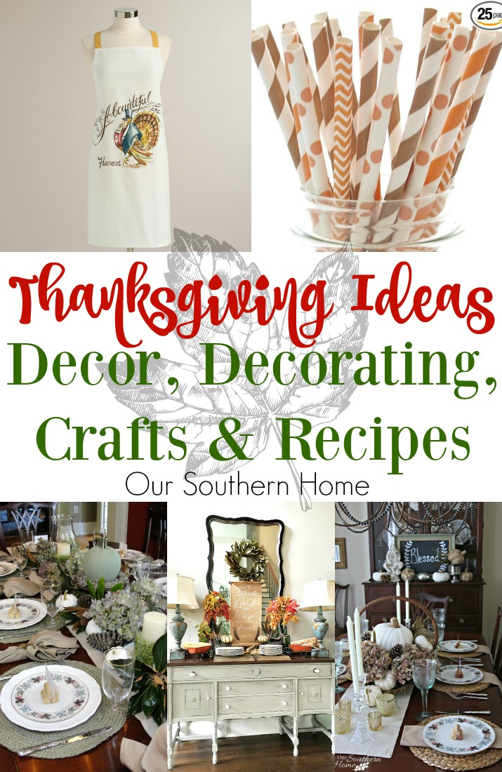 Thanksgiving Ideas for decor, crafts and recipes collected by Our Southern Home