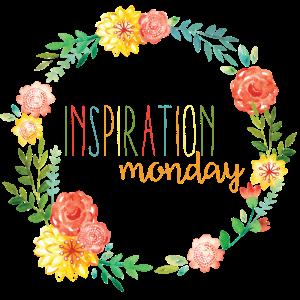 Inspiration Monday Edition 803