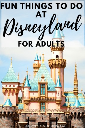 The iconic Disneyland castle in Anaheim, California. This Pin has everything you need to know about the fun things to do at Disneyland for adults.