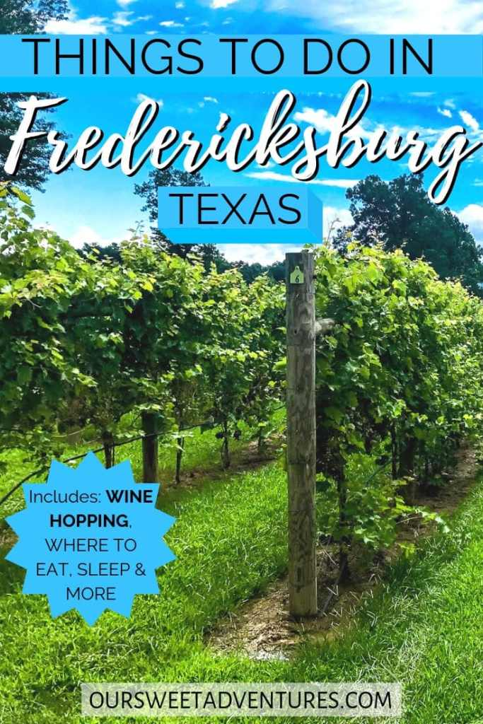 "Photo of rows of grape vineyards during a bright blue, sunny day. Text overlay ""Things to do in Fredericksburg Texas Includes: Wine Hopping, Where to Eat, Sleep & more"""
