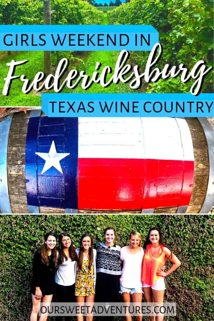 "Collage of three photos. The top photo is a bright green vineyard. The middle photo is a wine barrel with the Texas flag painted on top. The bottom photo is six girls smiling with a green vine background. Text overlay ""Girld Weekend in Fredericksburg Texas Wine Country"