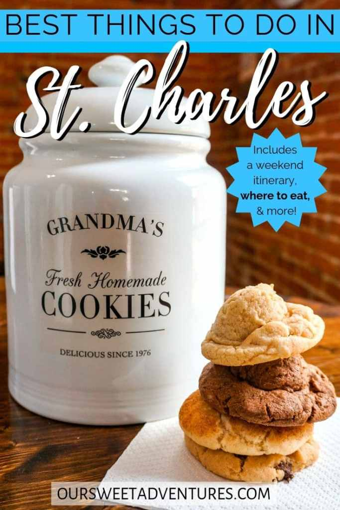 """A white cookie jar with four cookies stacked on top of each other. Text overlay """"Best things to do in St. Charles - Includes a weekend itinerary, where to eat and more"""""""