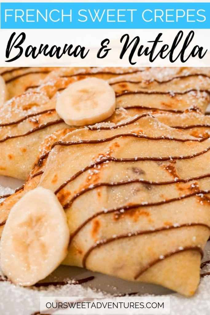 "A close up of a French sweet crepe filled with fresh bananas and Nutella. Text overlay ""French sweet crepes Banana & Nutella""."