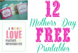 12 Free Mothers Day Printables