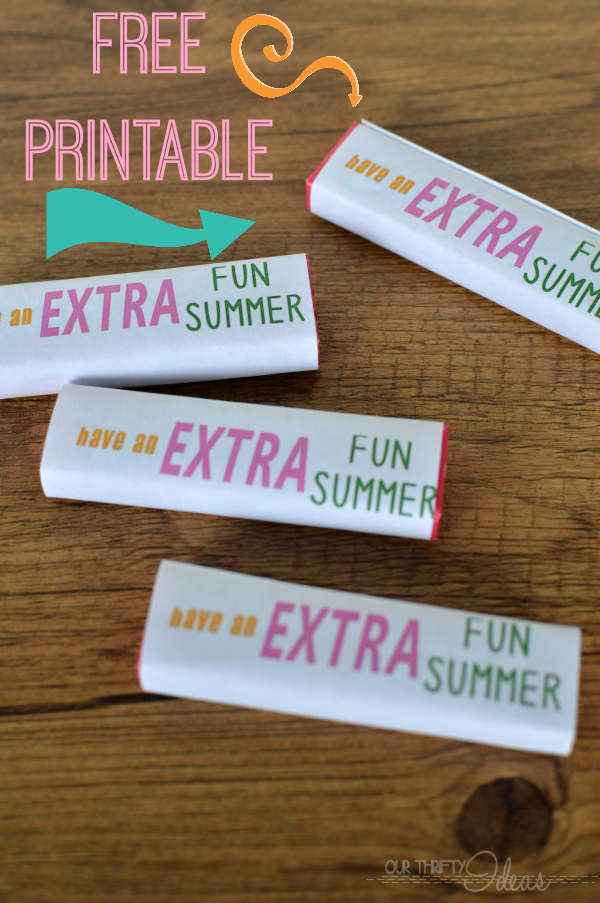 Have an extra fun summer - FREE printable to wrap around packs of gum for the last day of school