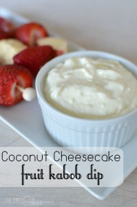 Coconut Cheesecake fruit kabob dip