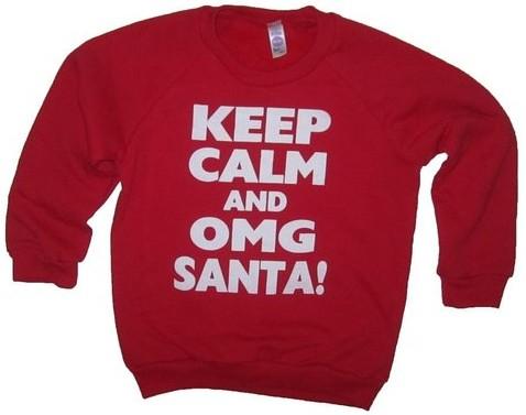 Keep Calm and OMG SANTA sweatshirt